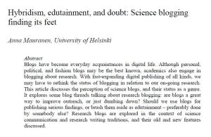 Mauranen, A. (2013) Hybridism, edutainment, and doubt: Science blogging finding its feet. Nordic Journal of English Studies, 12(1). Click abstract for full text.